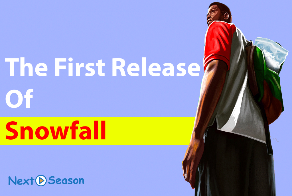 The First Release Of Snowfall