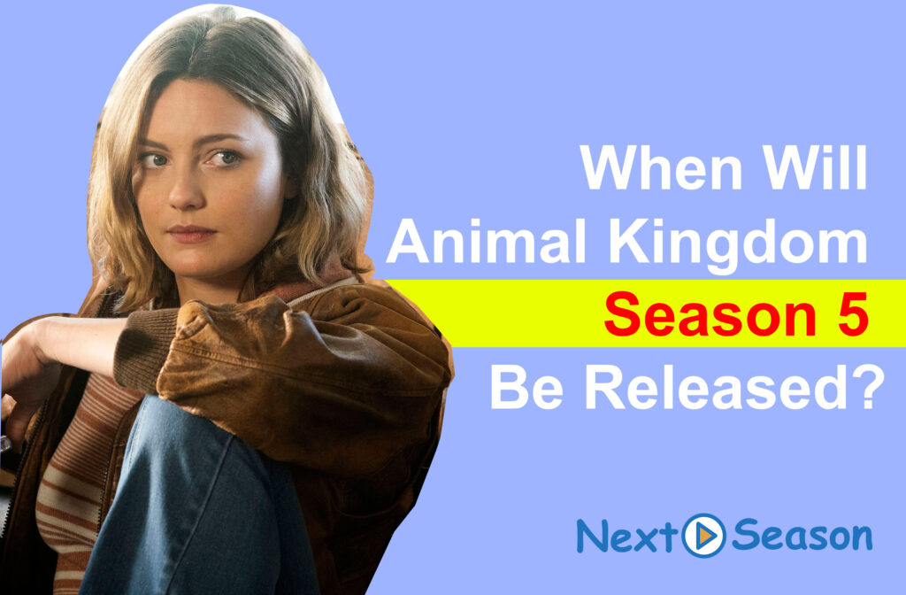 Animal Kingdom Season 5 Be Released date