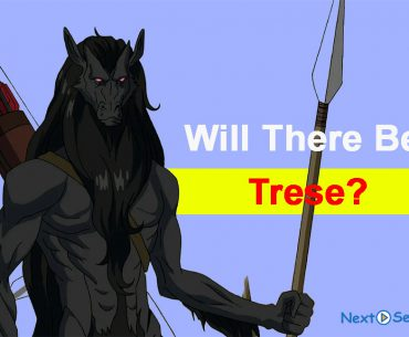 Will There Be Trese